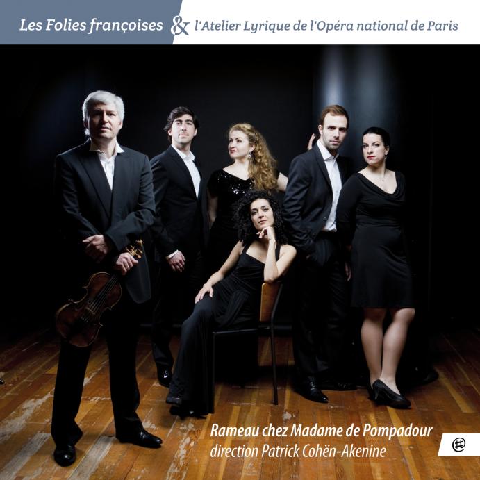 Les Folies françoises & l'Atelier Lyrique de l'Opéra national de Paris - Rameau chez Madame de Pompadour