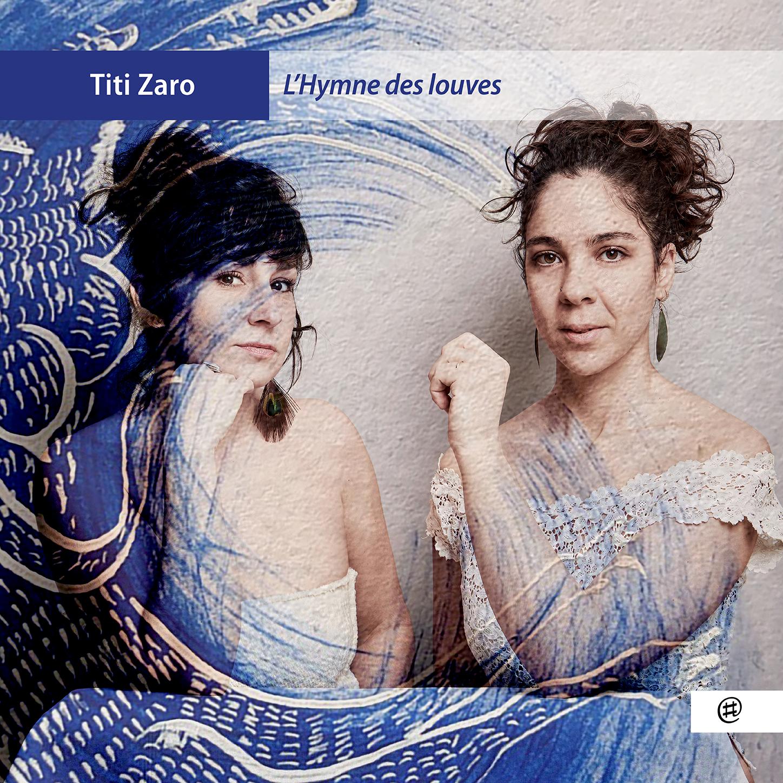 L'Hymne des Louves  - Titi Zaro